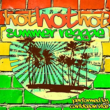 Hot Hot Hot Summer Reggae