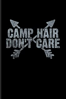 Camp Hair Don't Care: World Camper & Oudoor Journal For Tent Life, Camping Essentials, Usa Campgrounds, Country Lovers, Adventure & Magic Campfire Night Fans - 6x9 - 100 Blank Lined Pages