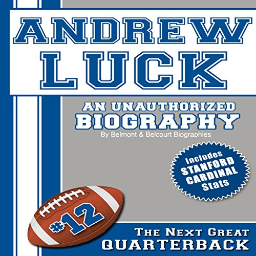 Andrew Luck: An Unauthorized Biography cover art