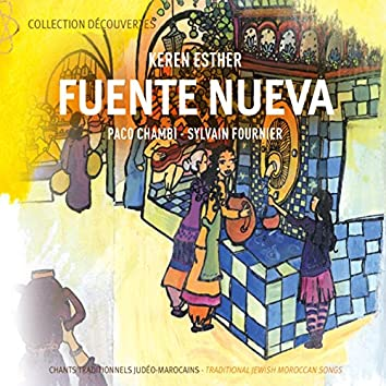Fuente Nueva (Chants traditionnels judéo-marocains)