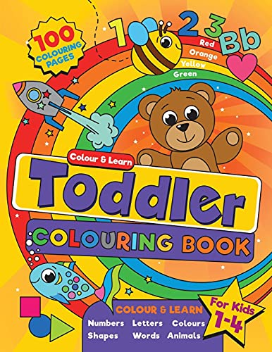 Toddler Colouring Book: For kids ages 1-4, 100 fun pages of letters,...