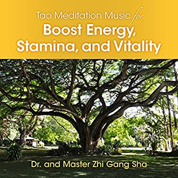 Tao Meditation Music to Boost Energy, Stamina, and Vitality