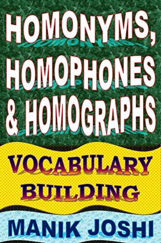Homonyms, Homophones and Homographs: Vocabulary Building (English Word Power Book 3) (English Edition)