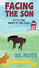 Facing the Son: A Little Fable Inspired by True Events