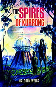 The Spires of Kurrong by [Malcolm Wells]