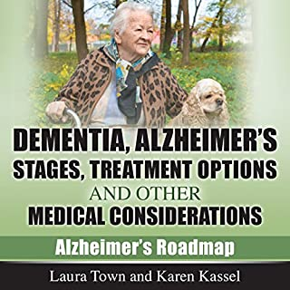 Dementia, Alzheimer's Disease Stages, Treatments, and Other Medical Considerations audiobook cover art