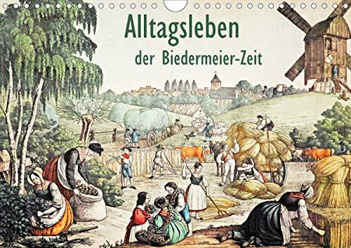 Alltagsleben der Biedermeier-Zeit (Wandkalender 2020 DIN A4 quer): Sehr seltenes Bildmaterial aus...