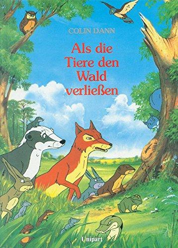 Als die Tiere den Wald verließen. Das Buch zur Fernsehserie.