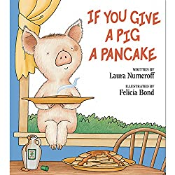 If You Give a Pig a Pancake by Laura Numeroff