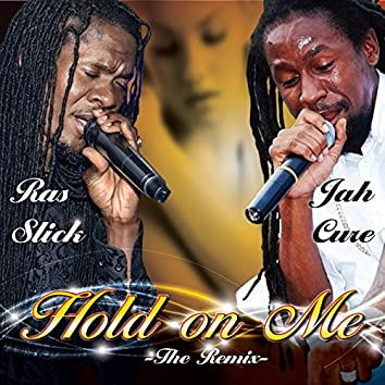 Hold on Me (Remix) [feat. Jah Cure]