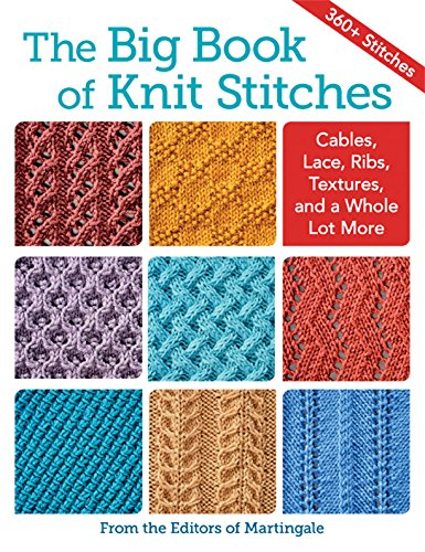 The Big Book of Knit Stitches: Cables, Lace, Ribs, Textures, and a Whole Lot More (English Edition)