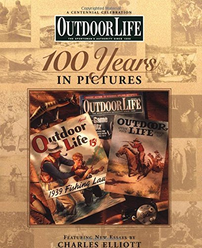 Outdoor Life: 100 Years in Pictures by Outdoor Life Magazine (1998-04-02)