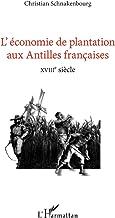 L'économie de plantation aux antilles françaises: XVIIIe siècle