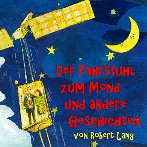 Der Fahrstuhl zum Mond und andere Geschichten Titelbild