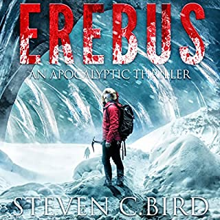 Erebus                   By:                                                                                                                                 Steven Bird                               Narrated by:                                                                                                                                 Kevin Pierce                      Length: 6 hrs and 58 mins     204 ratings     Overall 4.2