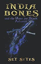 India Bones and the Hunt for Black Atlantis