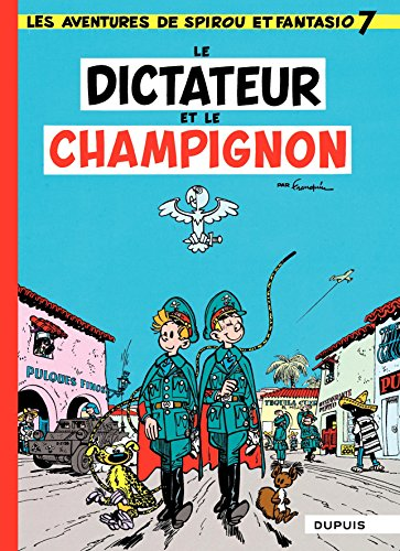 Spirou et Fantasio - Tome 7 - Dictateur et champignon (French Edition)