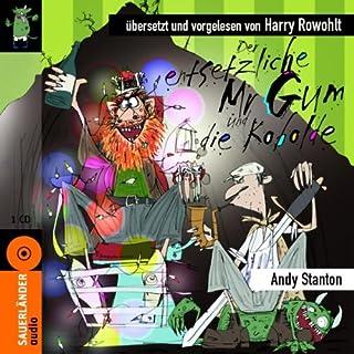 Der entsetzliche Mr Gum und die Kobolde                   Autor:                                                                                                                                 Andy Stanton                               Sprecher:                                                                                                                                 Harry Rowohlt                      Spieldauer: 1 Std. und 19 Min.     12 Bewertungen     Gesamt 5,0
