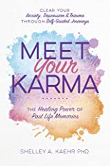 Meet Your Karma: The Healing Power of Past Life Memories Kindle Edition
