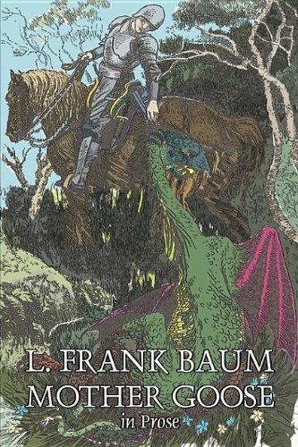 Compare Textbook Prices for Mother Goose in Prose by L. Frank Baum, Fiction, Fantasy, Fairy Tales, Folk Tales, Legends & Mythology  ISBN 9781603128339 by Baum, L. Frank
