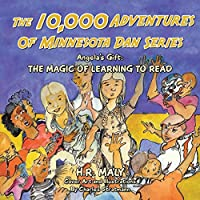 Angela's Gift: The Magic of Learning to Read (10,000 Adventures of Minnesota Dan)