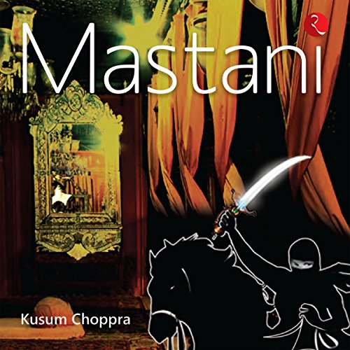 Mastani                   By:                                                                                                                                 Kusum Choppra                               Narrated by:                                                                                                                                 Shaheen Khan                      Length: 9 hrs and 30 mins     1 rating     Overall 3.0