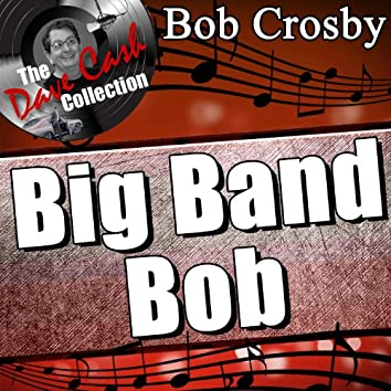 Big Band Bob - [The Dave Cash Collection]