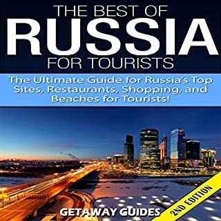 The Best of Russia for Tourists 2nd Edition     The Ultimate Guide for Russia's Top Sites, Restaurants, Shopping, and Beaches for Tourists!               著者:                                                                                                                                 Getaway Guides                               ナレーター:                                                                                                                                 Millian Quinteros                      再生時間: 1 時間  3 分     レビューはまだありません。     総合評価 0.0