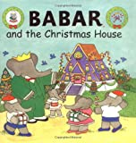 Babar and the Christmas House (Babar S.)