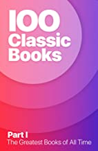 IOO Classic Books I: Great Expectations, The Adventures of Sherlock Holmes, Dracula, Jane Eyre, The Count of Monte Cristo, Robinson Crusoe, The Secret ... and Damned (100 Classic Books Book 1)