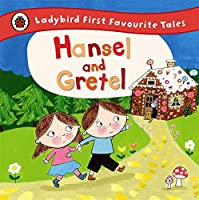 Ladybird First Favourite Tales Hansel and Gretel