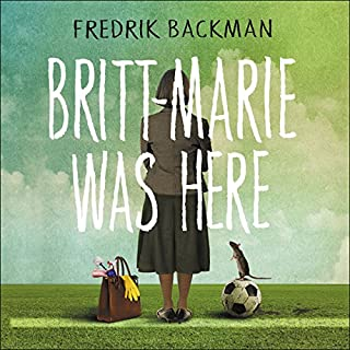 Britt-Marie Was Here                   By:                                                                                                                                 Fredrik Backman                               Narrated by:                                                                                                                                 Joan Walker                      Length: 9 hrs and 17 mins     146 ratings     Overall 4.6