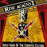 Siren Song Of The Counter-Culture by Rise Against (2004-08-10)
