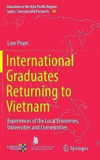 International Graduates Returning to Vietnam: Experiences of the Local Economies, Universities and Communities