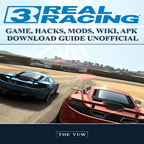 Real Racing 3 Game Hacks, Mods, Wiki, Apk, Download Guide Unofficial audiobook cover art