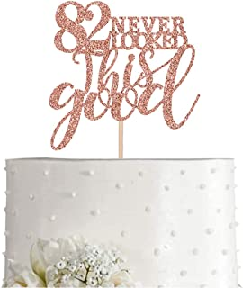 82 Rose Gold Glitter 82 Never Looked This Good Cake Topper, 82nd Birthday Party Toppers Decorations, Supplies