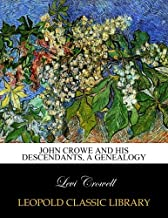John Crowe and his descendants, a genealogy