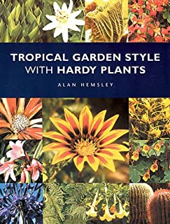 Tropical Garden Style with Hardy Plants