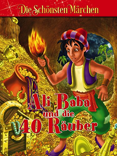 Ali Baba und die 40 Räuber - Die schönsten Märchen der Welt
