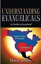 Understanding Evangelicals: A Guide to Jesusland