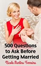 500 Questions to Ask Before Getting Married: The Ultimate Guide for Couples