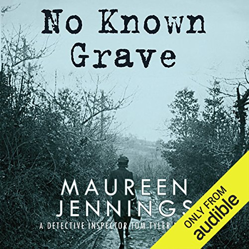 No Known Grave                   By:                                                                                                                                 Maureen Jennings                               Narrated by:                                                                                                                                 Roger Clark                      Length: 9 hrs and 39 mins     2 ratings     Overall 5.0