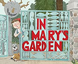 In Mary's Garden by Tina and Carson Kügler