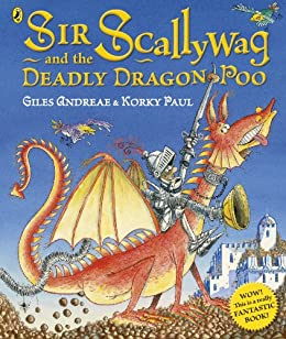 Sir Scallywag and the Deadly Dragon Poo by [Giles Andreae]