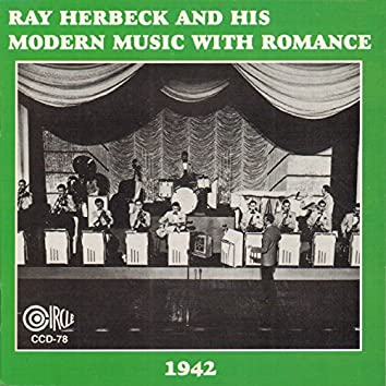 Ray Herbeck and His Modern Music with Romance - 1942