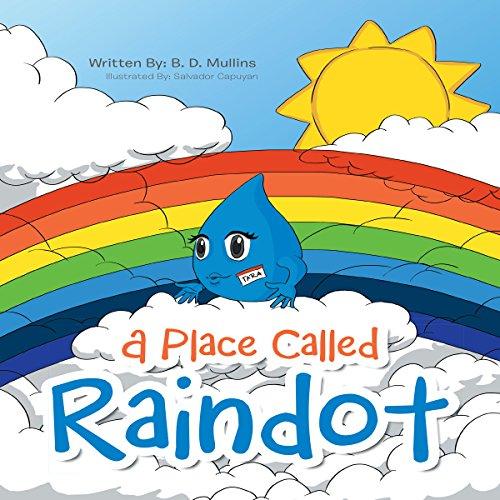 A Place Called Raindot                   Auteur(s):                                                                                                                                 B. D. Mullins                               Narrateur(s):                                                                                                                                 Kate Marcin                      Durée: 7 min     Pas de évaluations     Au global 0,0
