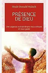 Présence de Dieu : Une sagesse extraordinaire nous entoure et nous guide Broché
