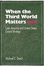 When the Third World Matters: Latin America and United States Grand Strategy