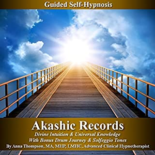 Akashic Records Self Hypnosis     Divine Intuition & Universal Knowledge With Bonus Drum Journey & Solfeggio Tones               By:                                                                                                                                 Anna Thompson                               Narrated by:                                                                                                                                 Anna Thompson                      Length: 3 hrs and 14 mins     9 ratings     Overall 4.6