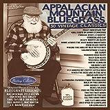Appalachian Mountain Bluegrass - 30 Vintage Classics
